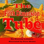 Fifth Dimension Tube