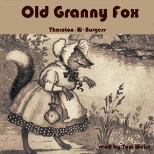 Old Granny Fox by Thornton W. Burgess