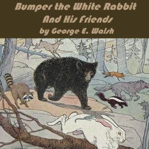 Bumper the White Rabbit and His Friends